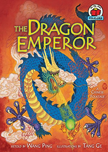 The Dragon Emperor: [a Chinese Folktale] (On My Own Folklore)