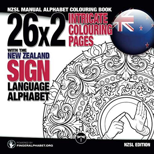 (26x2 Intricate Colouring Pages with the New Zealand Sign Language Alphabet: NZSL Manual Alphabet Colouring Book (Sign Language Alphabet Coloring Books) (Volume 4))