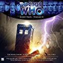Doctor Who - Short Trips, Volume 02 Audiobook by Niall Boyce, Steve Case, Lawrence Conquest, Darren Goldsmith, John Bromley, James Moran, Simon Guerrier Narrated by William Russell, Louise Jameson, Katy Manning, Peter Davison, Colin Baker, Sophie Aldred, India Fisher