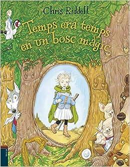 Temps era temps en un bosc màgic (Àlbums): Amazon.es: Chris Riddell, Mònica Font i Garcia: Libros