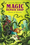Master of Mirrors (Magic Repair Shop Book 3)