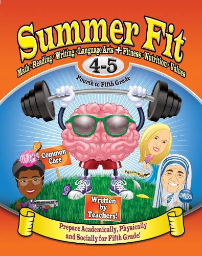 Summer Fit Fourth to Fifth Grade: Math, Reading, Writing, Language Arts + Fitness, Nutrition and Values