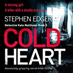 Cold Heart: Detective Kate Matthews, Book 3 | Stephen Edger