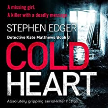 Cold Heart: Detective Kate Matthews, Book 3 Audiobook by Stephen Edger Narrated by Emma Newman