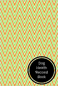 Dog Health Record Book: Pet Log Book