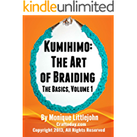 Kumihimo; The Art of Braiding. The Basics (Kumihimo; The Art of Braiding: The Basics Book 1)