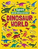 Dinosaur World (Spot and Discover)
