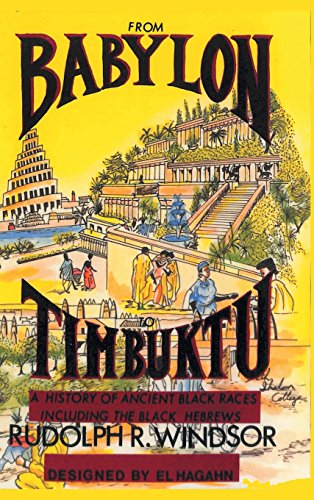 From Babylon to Timbuktu: A History of the Ancient Black Races Including the Black Hebrews