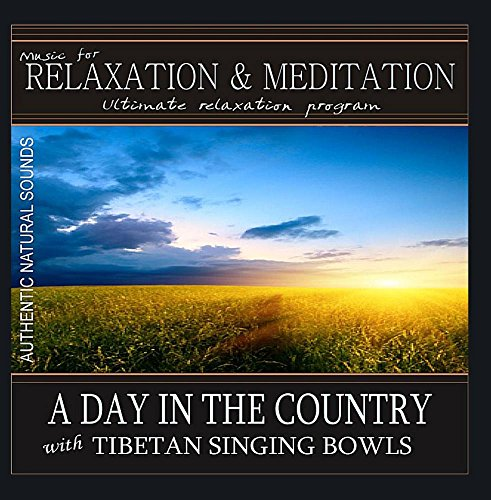 - A Day in the Country (Morning Songbirds, Crickets) with Tibetan Singing Bowls: Music for Relaxation and Meditation (Nature Sounds)
