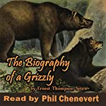 The Biography of a Grizzly | Ernest Thompson Seton