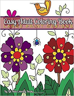 Amazon Easy Adult Coloring Book Large Print Designs Beautiful Books Volume 98 9781974589630 Lilt Kids