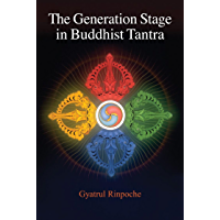 The Generation Stage in Buddhist Tantra (English Edition)