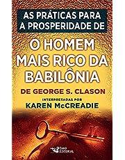 """As Práticas Para a Prosperidade De. """"O Homem Mais Rico da Babilônia"""" de George S. Clason Interpretadas por Karen Mccreadie"""
