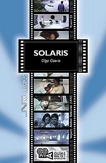 Solaris (Solyaris), Andrei Tarkovski (1972) (Guías para ver y analizar