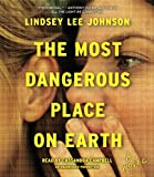 img - for The Most Dangerous Place on Earth: A Novel book / textbook / text book