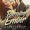 Burning Ember: Harbingers of Chaos, Volume 1 Hörbuch von Darby Briar Gesprochen von: Honey Scarlett, Leeroy Will