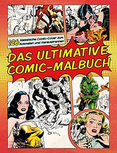 Das ultimative Comic-Malbuch: 126 klassische Comic-Cover zum Ausmalen und Heraustrennen