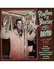 Rhythm 'N' Bluesin' By The Bayou - Livin, Lovin & Lyin