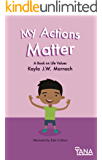My Actions Matter: A Book on Life Values (Can-Do Kids Series 3)