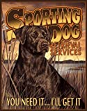 Tin Signs Sporting Dog Services Tin Sign 1772