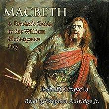 Macbeth: A Reader's Guide to the William Shakespeare Play | Livre audio Auteur(s) : Robert Crayola Narrateur(s) : Stephen Paul Aulridge Jr