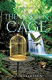 Zoe Pencarrow and the Golden Cage, Dan Robertson, 1628711760