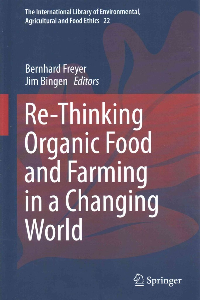 Read Online Re-Thinking Organic Food and Farming in a Changing World(Hardback) - 2014 Edition pdf