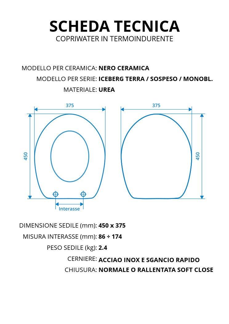 Cerniera//Chiusura Soft Close Copriwater per NERO CERAMICA ICEBERG TERRA//SOSPESO//MB TERMOINDURENTE BIANCO cerniera inox normale o rallentata soft close Rallenatata