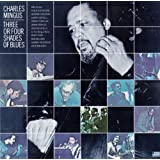 Three Or Four Shades of Blues - Charles Mingus