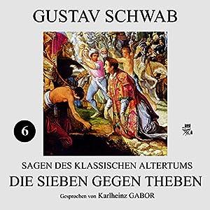 Die Sieben gegen Theben (Sagen des klassischen Altertums 6) Hörbuch