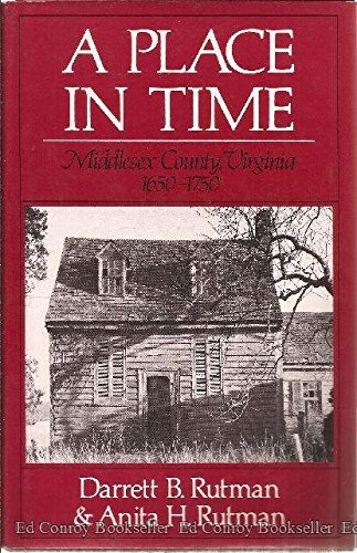 A Place in Time: Middlesex County, Virginia, 1650-1750