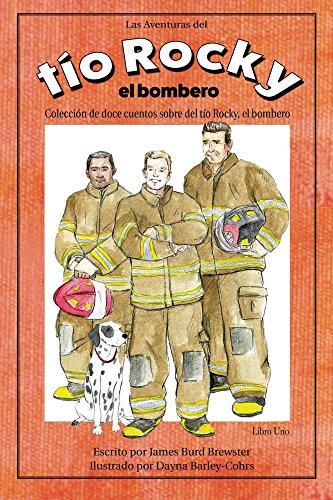 Las Adventuras del tio Rocky, el bombero - Libro #1 (Spanish Edition)