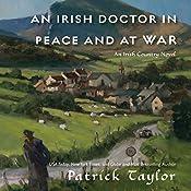 An Irish Doctor in Peace and at War: An Irish Country Novel | Patrick Taylor