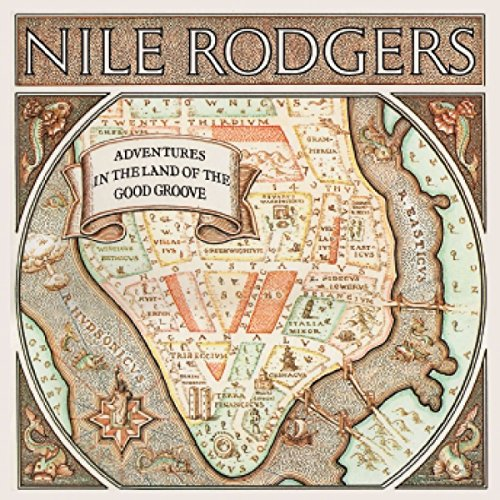 Nile Rodgers - Adventures In The Land Of The Good Groove (2008) [FLAC] Download