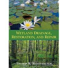 Wetland Drainage, Restoration, and Repair