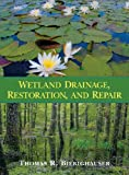 Wetland Drainage, Restoration, and Repair