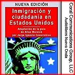 Inmigracion y ciudadania en EE.UU. [Immigration and Citizenship in the US]: Adaptacion de la guia de Allan Wernick por Jorge I. Covarrubias | Jorge Ignacio Covarrubias