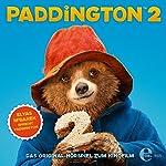 Paddington 2: Das Original-Hörspiel zum Kinofilm | Michael Bond
