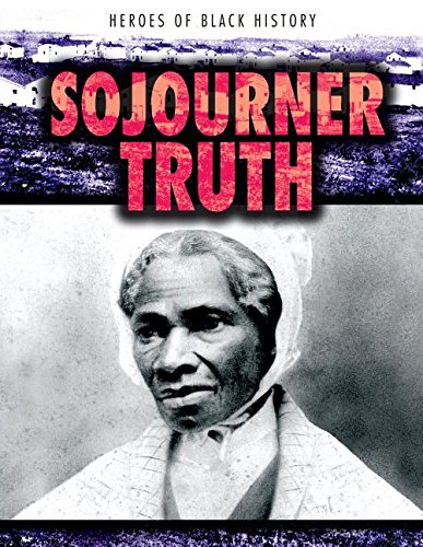 Sojourner Truth (Heroes of Black History)