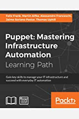 Puppet: Mastering Infrastructure Automation Paperback