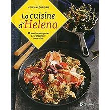 La cuisine d'Helena: 80 recettes portugaises pour ensoleiller votre table