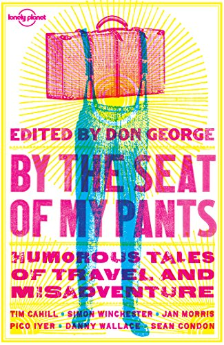 By the Seat of My Pants (Lonely Planet Travel Literature) cover