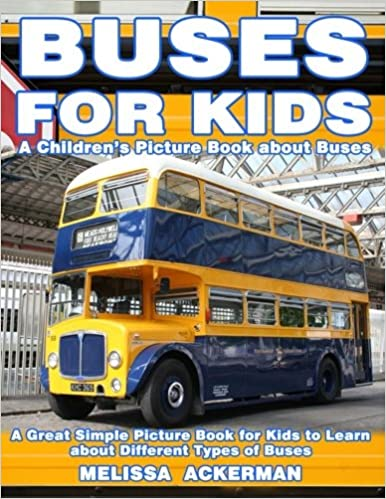 buses for kids a children s picture book about buses a great