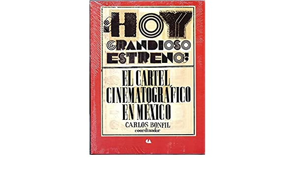 HOY GRANDIOSO ESTRENO! EL CARTEL CINEMATOGRAFICO EN MEXICO ...