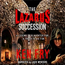 The Lazarus Succession: A Historical Mystery Thriller Audiobook by Ken Fry Narrated by Jack Wynters