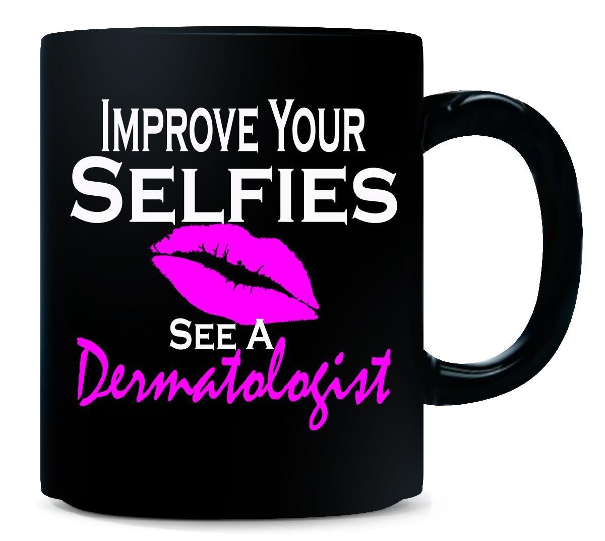 Improve Your Selfies See A Dermatologist Dermatology Med Spa - Mug