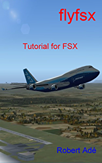 Microsoft flight simulator x for pilots real world training 1 jeff flyfsx tutorial for the flight simulator x fandeluxe Choice Image