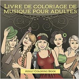 Livre De Coloriage De Musique Pour Adultes French Edition