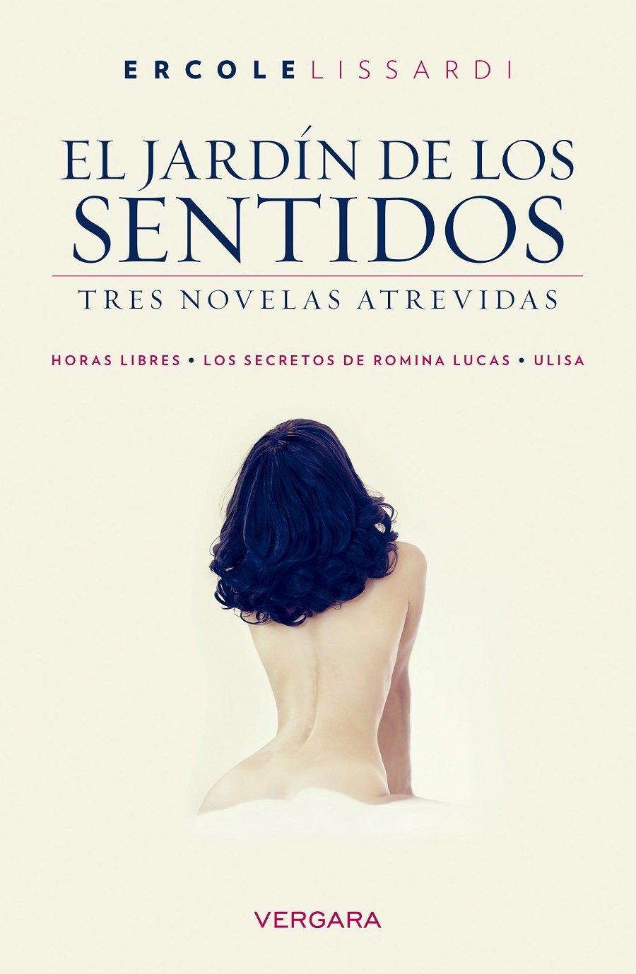 JARDIN DE LOS SENTIDOS, EL. TRES NOVELAS ATREVIDAS: ERCOLE ...