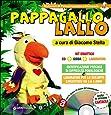 Pappagallo Lallo. Kit didattico. Con CD-ROM